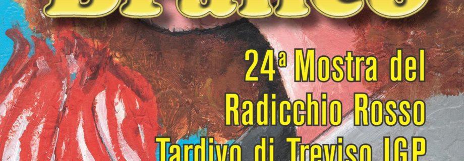 24° Mostra del Radicchio Rosso Tardivo di Treviso IGP  –  13 – 22 Gennaio 2017 – Zero Branco TV